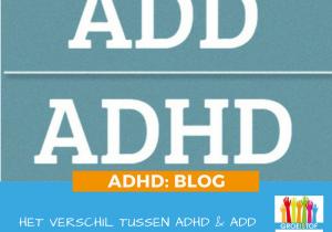 Het verschil tussen ADHD & ADD